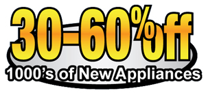 30-60% off 1000's of new appliances